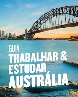 Guia de Trabalhar & Estudar na Austrália