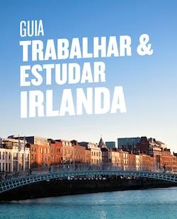 Guia de Trabalhar & Estudar na Irlanda