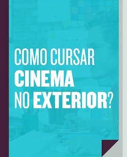 Como cursar cinema no exterior?