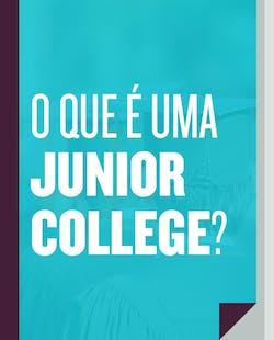O que é uma Junior College?