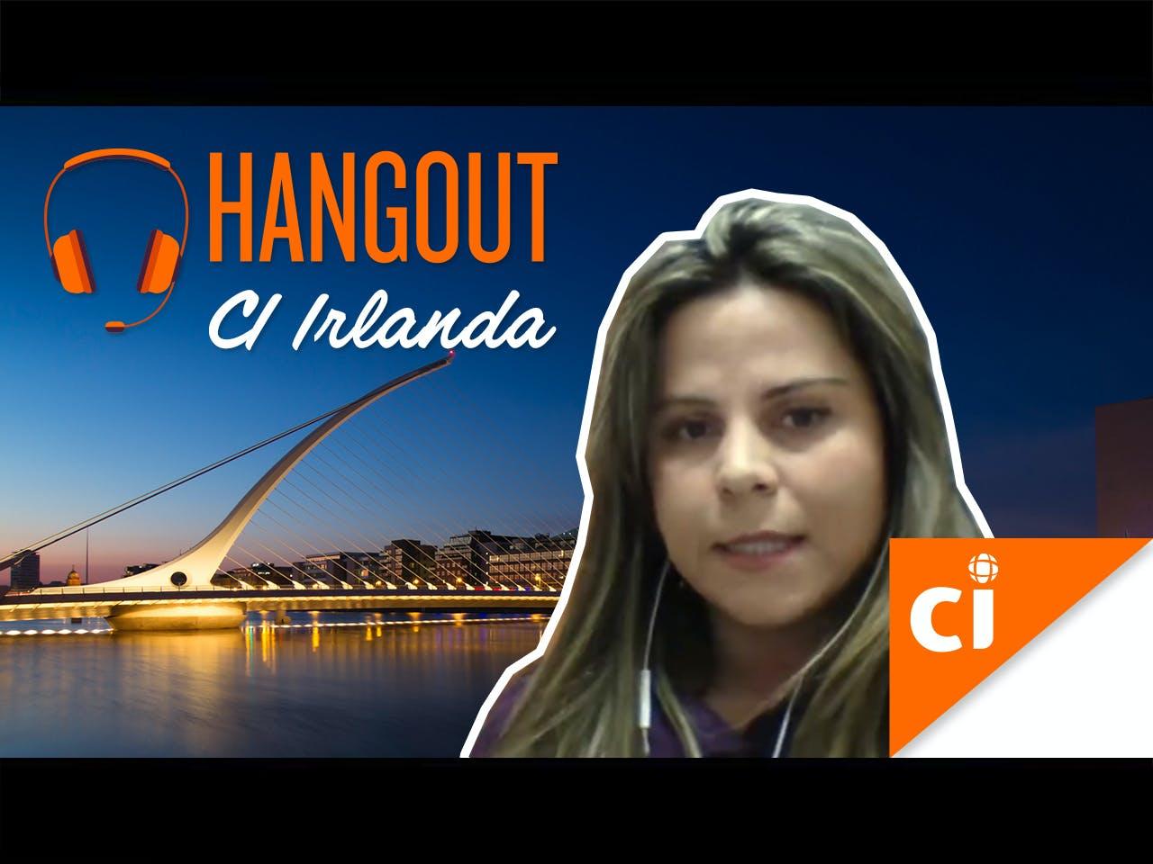 Hangout | CI Irlanda